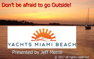 Don't be afraid to go Outside! – Yachts Miami Beach 2017