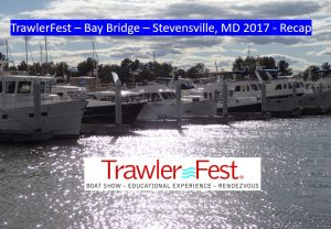 TrawlerFest – Bay Bridge, MD – Recap – PassageMaker Magazine – September 28 – 30, 2017