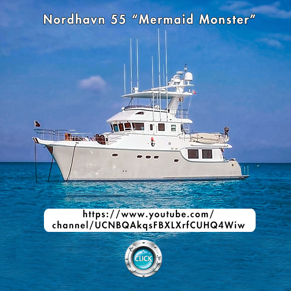 Nordhavn 55 Mermaid Monster YouTube Channel